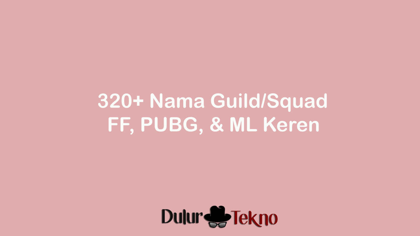 Nama Ff Keren Bucin Untuk Guild Squad Ff Pubg Dan Ml