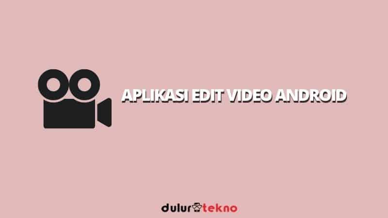 aplikasi-edit-video-android