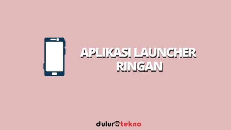 aplikasi-launcher-ringan