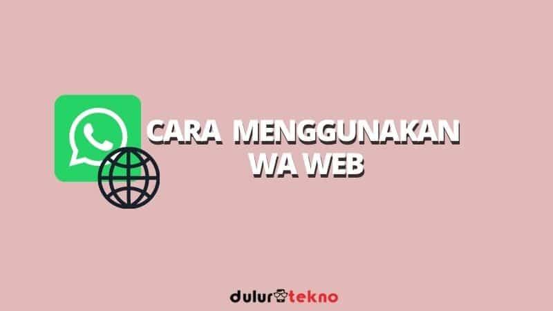 cara-menggunakan-wa-web