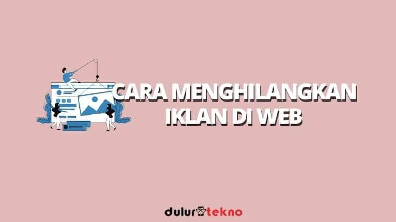 cara-menghilangkan-iklan-di-web