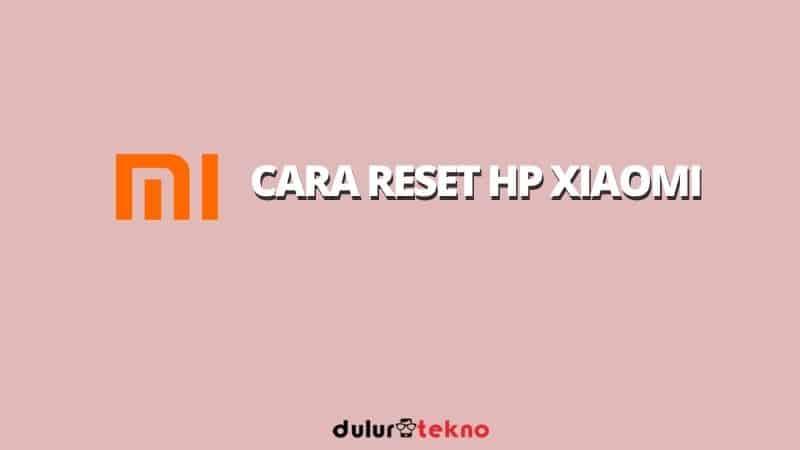 cara-reset-hp-xiaomi