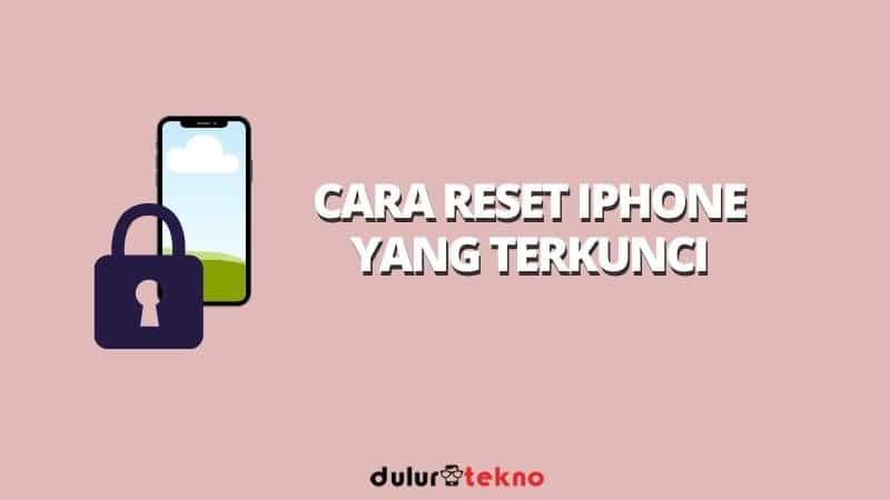 cara-reset-iphone-yang-terkunci